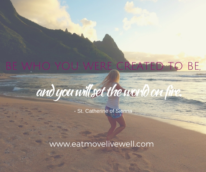 Be who you were created to be quote